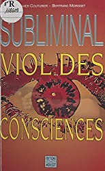 Subliminal, viol des consciences