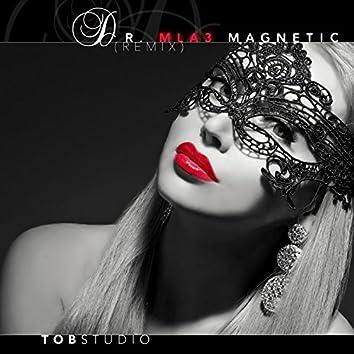 Dr. Mla3 Magnetic (Remix)