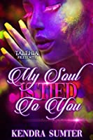 My Soul Is Tied To You