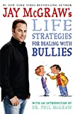 Jay McGraw's Life Strategies for Dealing with Bullies - Jay McGraw