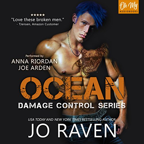 Ocean     Damage Control, Book 5              By:                                                                                                                                 Jo Raven                               Narrated by:                                                                                                                                 Anna Riordan,                                                                                        Joe Arden                      Length: 9 hrs and 15 mins     4 ratings     Overall 4.8