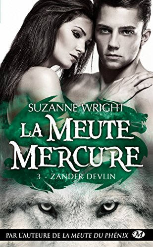 La Meute Mercure, T3 : Zander Devlin