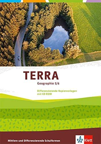 TERRA Geographie 5/6. Differenzierende Ausgabe: Kopiervorlagen mit CD-ROM Klasse 5/6: Ausgabe für Realschulen und Differenzierende Schularten