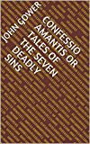 Confessio Amantis Or Tales of the Seven Deadly Sins (English Edition)
