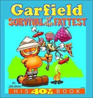 [Garfield #40: Survival of the Fatte: Survival of the Fattest, His 40th Book] (By: Jim Davis) [published: March, 2004]