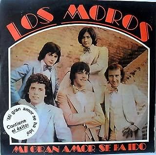 LOS MOROS-MI GRAN AMOR SE HA IDO -HOY TENGO GANAS- RCA- COLOMBIA PRESS/1981