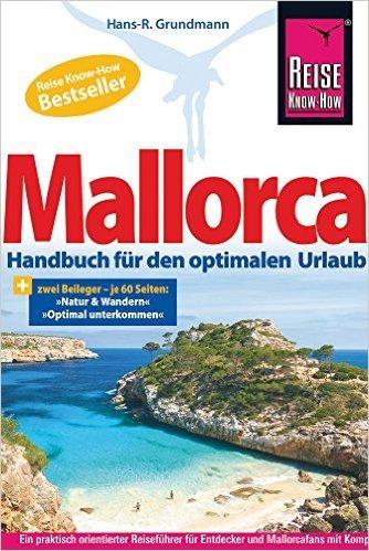 Mallorca: Das Handbuch für den optimalen Urlaub (Reiseführer) ( 1. April 2015 )