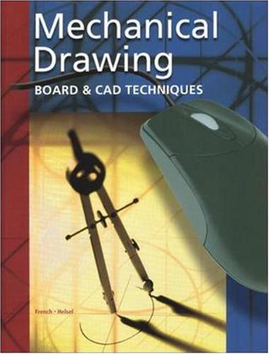Mechanical Drawing: Board and CAD Techniques, Student Edition