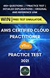 PRACTICE TEST - AWS Certified Cloud Practitioner [ CLF-C01 ]: PASS in FIRST Attempt   7 Practice Exam   450+ Questions   Official AWS Reference   Easy Learning (English Edition)