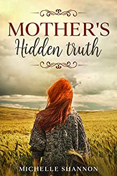 Mother's hidden truth by [Michelle Shannon]