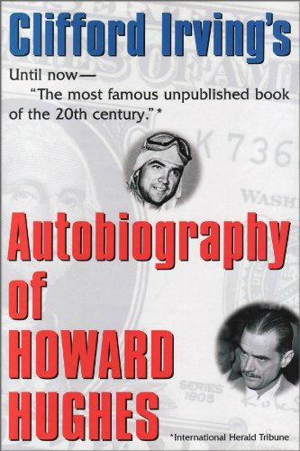 AUTOBIOGRAPHY OF HOWARD HUGHES: Confessions of an Unhappy Billionaire