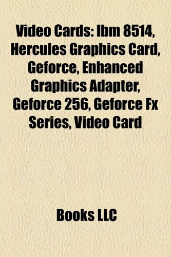 Video Cards: IBM 8514, Hercules Graphics Card, Geforce, Enhanced Graphics Adapter, Geforce 256, Geforce Fx Series, Video Card