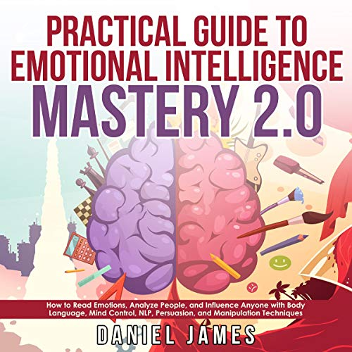 Practical Guide to Emotional Intelligence Mastery 2.0 audiobook cover art