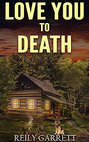 Love You To Death: FBI Romantic Thriller (Moonlight and Murder Book 6) by [Reily Garrett, RE Hargrave]
