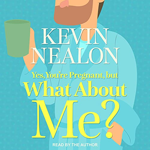Yes, You're Pregnant, but What About Me?