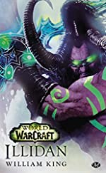 World of Warcraft : Illidan - Tome : Illidan de William King