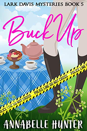 Buck Up (Lark Davis Mysteries Book 5) by [Annabelle Hunter]