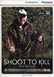 Shoot to Kill: Why We Hunt High Beginning Book with Online Access (Cambridge Discovery Interactive Readers)