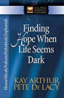 Finding Hope When Life Seems Dark (The New Inductive Study Series)