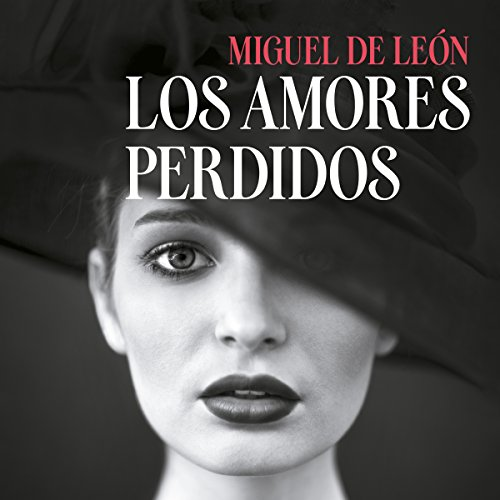 Los amores perdidos [The Lost Loves] audiobook cover art
