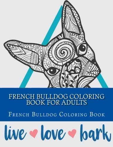 French Bulldog Coloring Book For Adults