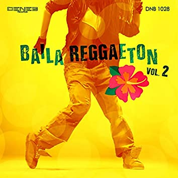 Baila Reggaeton, Vol. 2