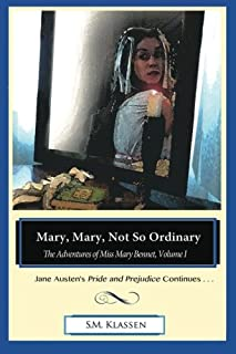 Mary, Mary, Not So Ordinary: Jane Austen's Pride and Prejudice Continues...