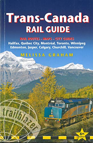 Compare Textbook Prices for Trans-Canada Rail Guide: Includes Rail Routes and Maps plus Guides to 10 Cities Sixth Edition ISBN 9781912716074 by Graham, Melissa