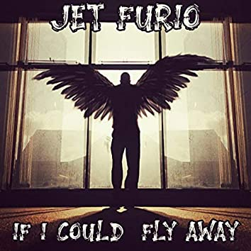 If I Could Fly Away