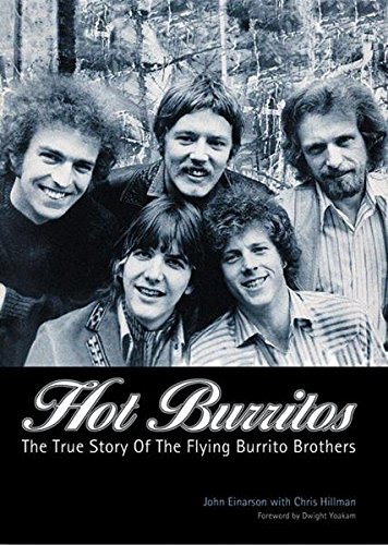 Hot Burritos: The True Story of Flying Burrito Brothers