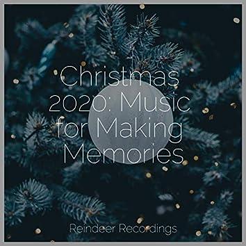 Christmas 2020: Music for Making Memories