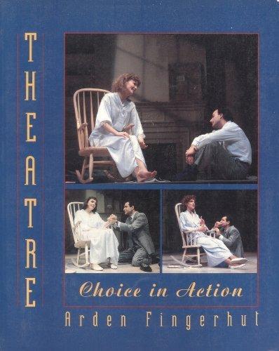 Theatre: Choice in Action by Arden Fingerhut (1995-01-03)