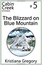 The Blizzard on Blue Mountain (Cabin Creek Mysteries) (Volume 5)