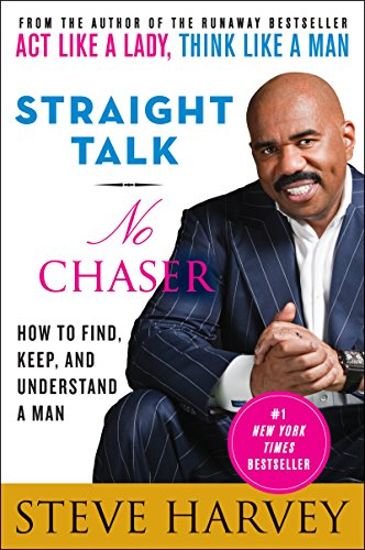 Straight Talk, No Chaser: How to Find, Keep, and Understand a Man (English Edition)