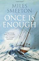 Once Is Enough by Miles Smeeton(2014-01-30)