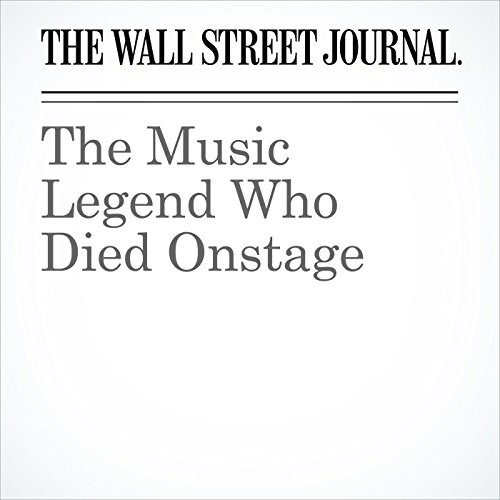 The Music Legend Who Died Onstage audiobook cover art