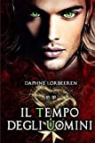 Il Tempo degli Uomini: Angeli Paolini 8 seconda generazione. Paranormal romance....