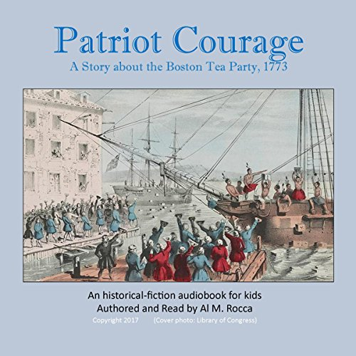 Patriot Courage: A Story About the Boston Tea Party audiobook cover art