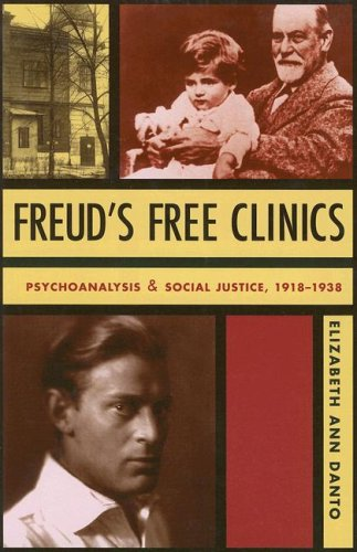 Freud's Free Clinics: Psychoanalysis and Social Justice, 1918–1938