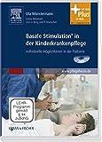 Basale Stimulation in der Kinderkrankenpflege: Individuelle Möglichkeiten in der Pädiatrie - mit www.pflegeheute.de-Zugang