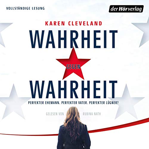 Wahrheit gegen Wahrheit                   By:                                                                                                                                 Karen Cleveland                               Narrated by:                                                                                                                                 Rubina Nath                      Length: 10 hrs and 54 mins     Not rated yet     Overall 0.0