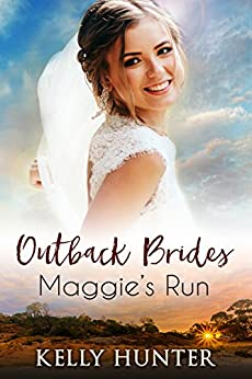 Maggie's Run (Outback Brides Book 1) by [Kelly Hunter]