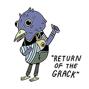 Return of the Grack