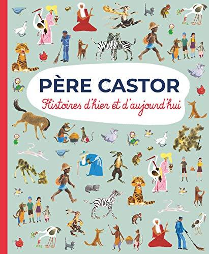 Père Castor : Histoires d'hier et d'aujourd'hui