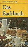 Das Backbuch - erweitert um 90 neue Rezepte