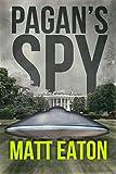 Pagan's Spy: A noir sci-fi thriller (Verus Foundation Book 3)