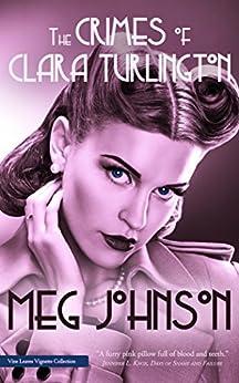 The Crimes of Clara Turlington by [Meg Johnson]