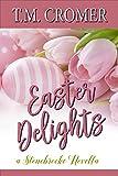 Easter Delights (Stonebrooke Holidays Book 2)