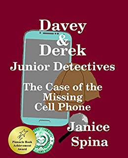 Davey & Derek Junior Detectives: The Case of the Missing Cell Phone by [Janice Spina, John Spina]