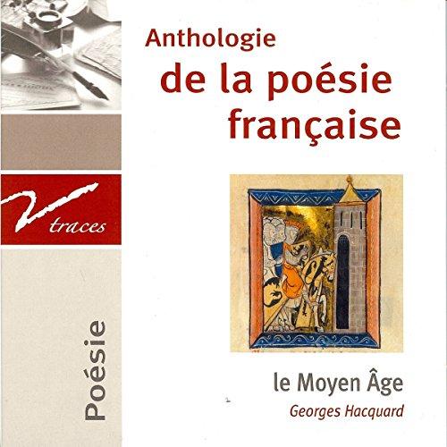 Couverture de Le Moyen Âge. Anthologie de la poésie française